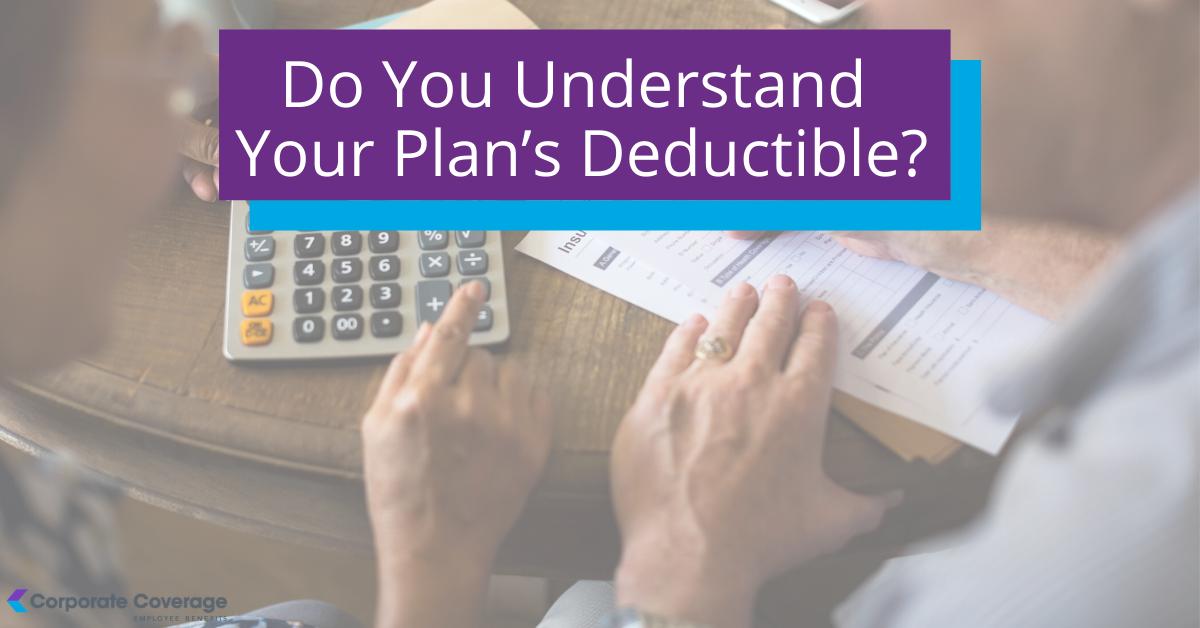 Benefits Basics: Understanding Your Plan's Deductible ...